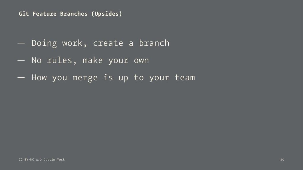 Git Feature Branches (Upsides) — Doing work, cr...
