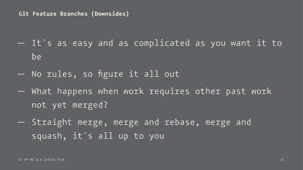 Git Feature Branches (Downsides) — It's as easy...