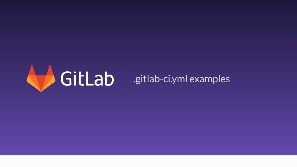 26 .gitlab-ci.yml examples