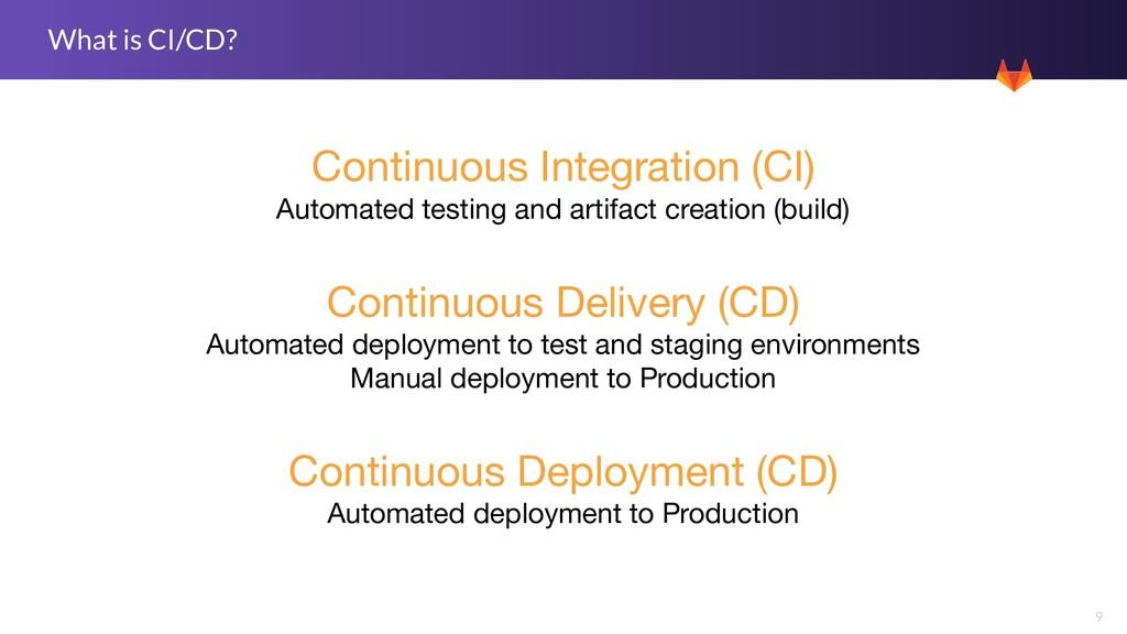 9 What is CI/CD? Continuous Integration (CI) Au...