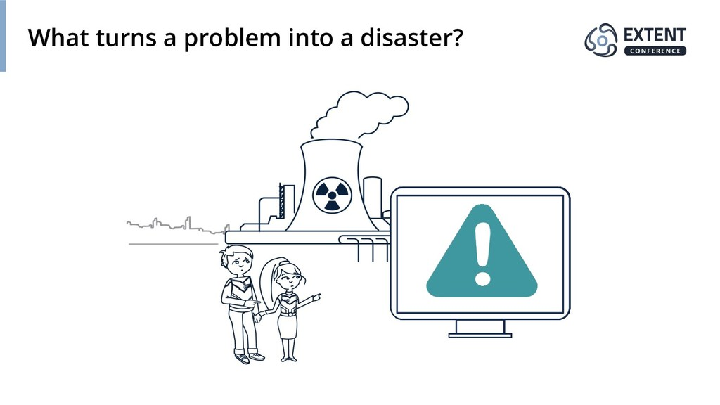 What turns a problem into a disaster?