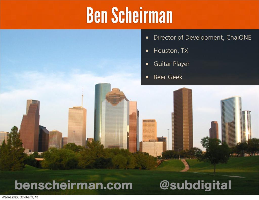 Ben Scheirman CFOTDIFJSNBODPN !TVCEJHJUBM • Di...