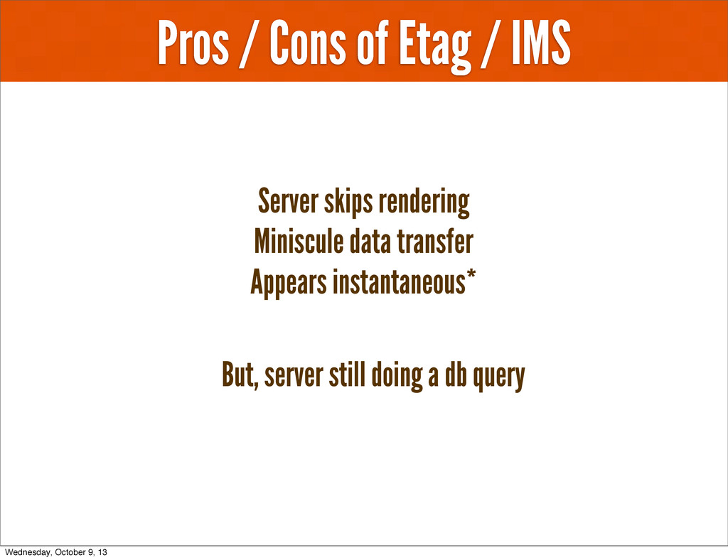 Pros / Cons of Etag / IMS Server skips renderin...