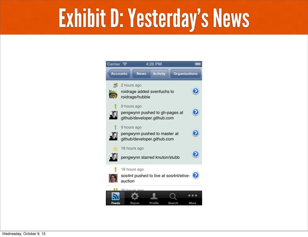 Exhibit D: Yesterday's News Wednesday, October ...