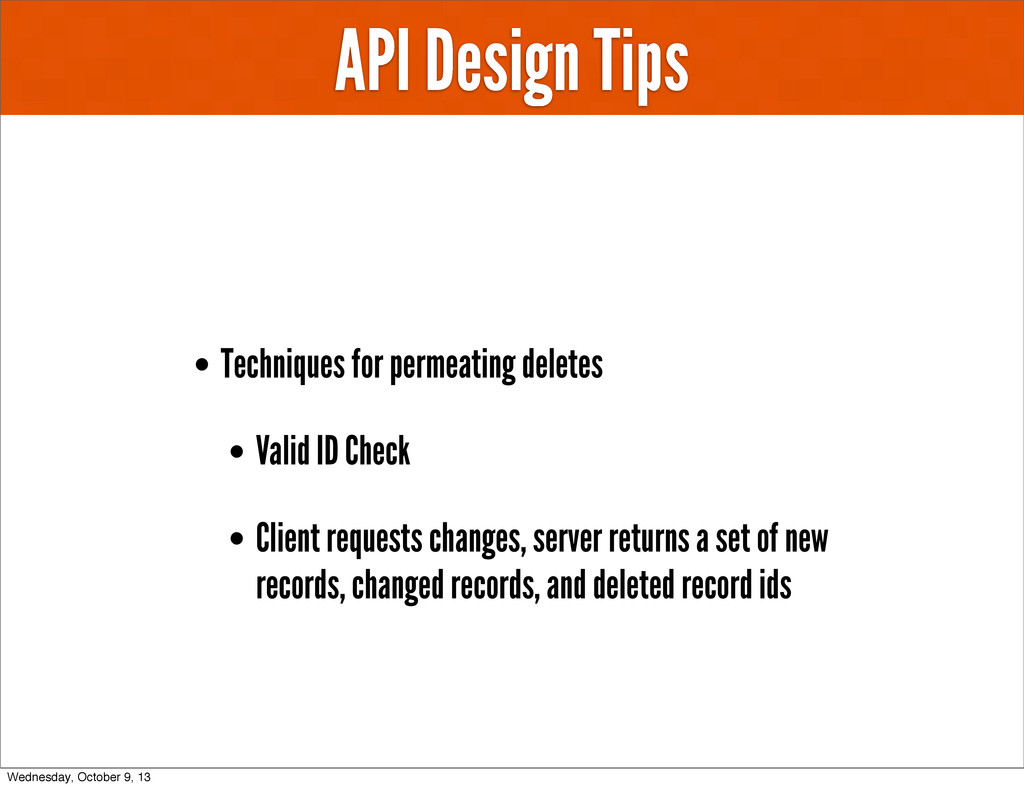 API Design Tips • Techniques for permeating del...