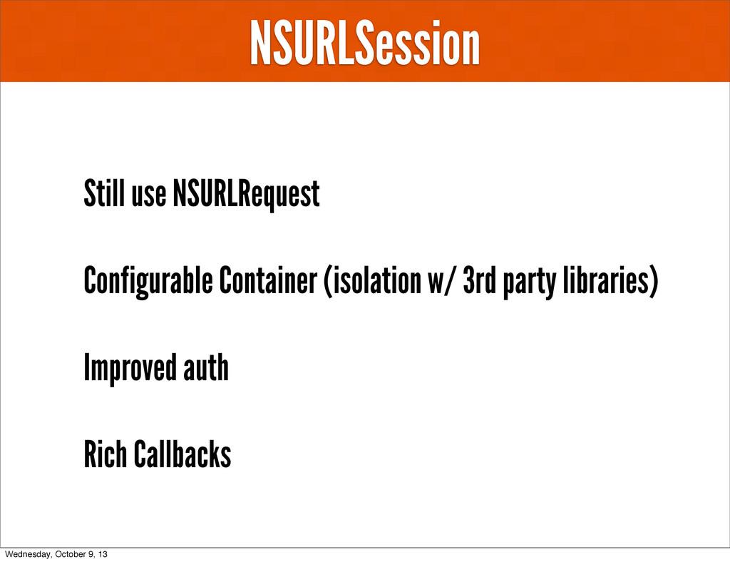 NSURLSession Still use NSURLRequest Configurabl...