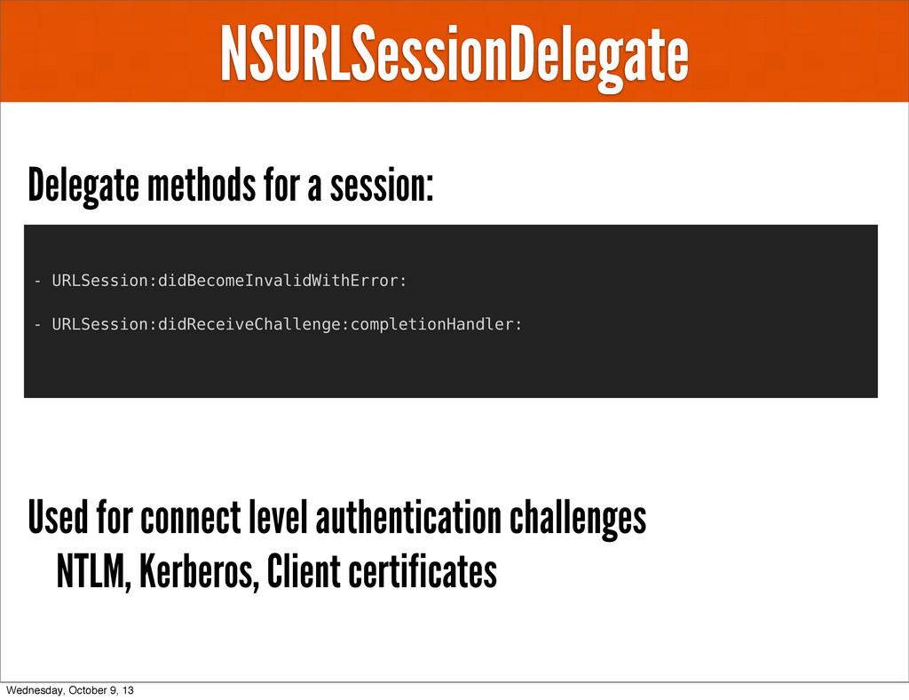 NSURLSessionDelegate Delegate methods for a ses...