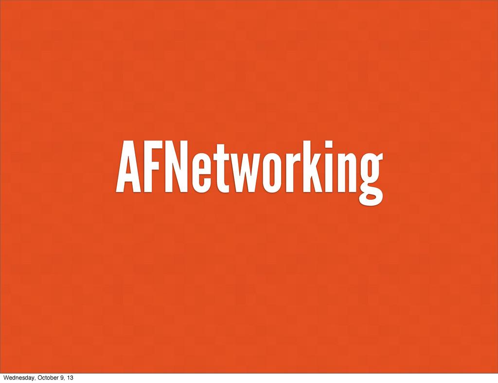 AFNetworking Wednesday, October 9, 13