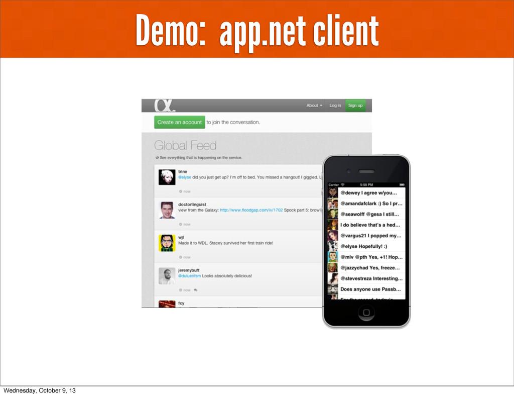 Demo: app.net client Wednesday, October 9, 13