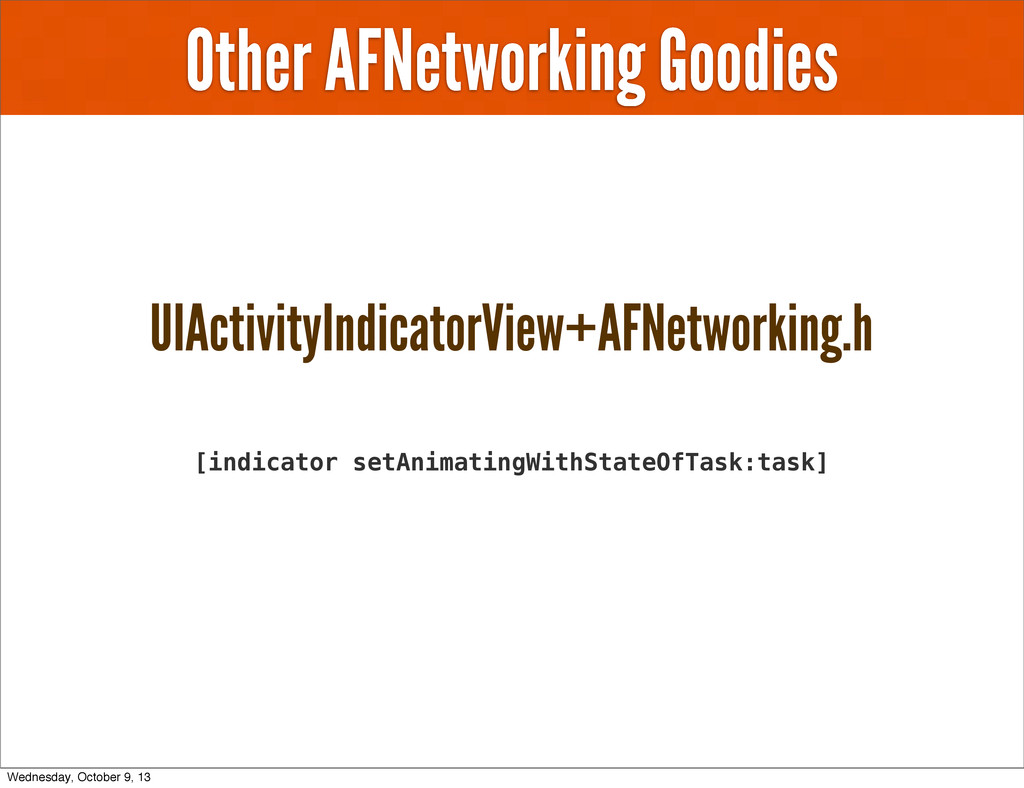 Other AFNetworking Goodies UIActivityIndicatorV...