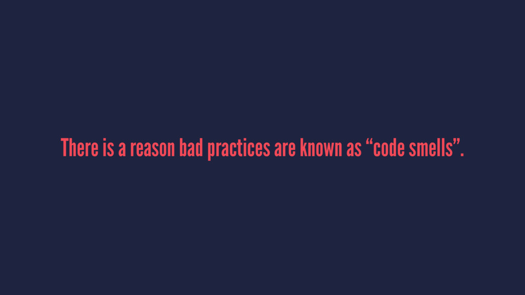 "There is a reason bad practices are known as ""c..."