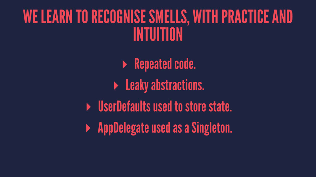 WE LEARN TO RECOGNISE SMELLS, WITH PRACTICE AND...