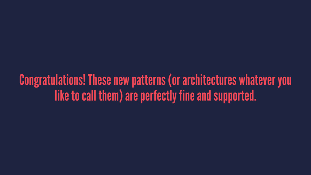 Congratulations! These new patterns (or archite...