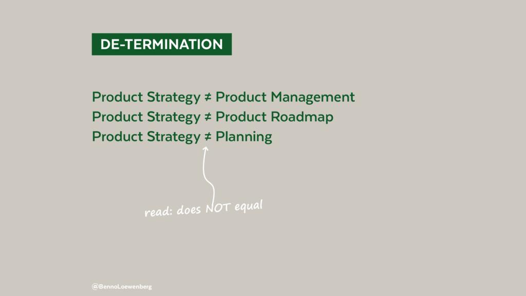 @BennoLoewenberg DE-TERMINATION Product Strat...