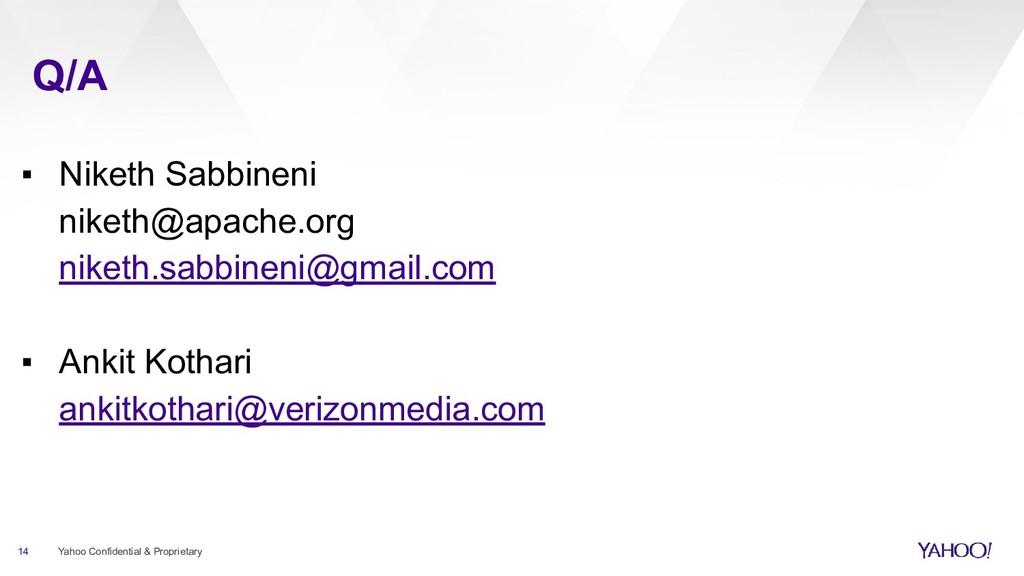 Q/A 14 Yahoo Confidential & Proprietary ▪ Niket...