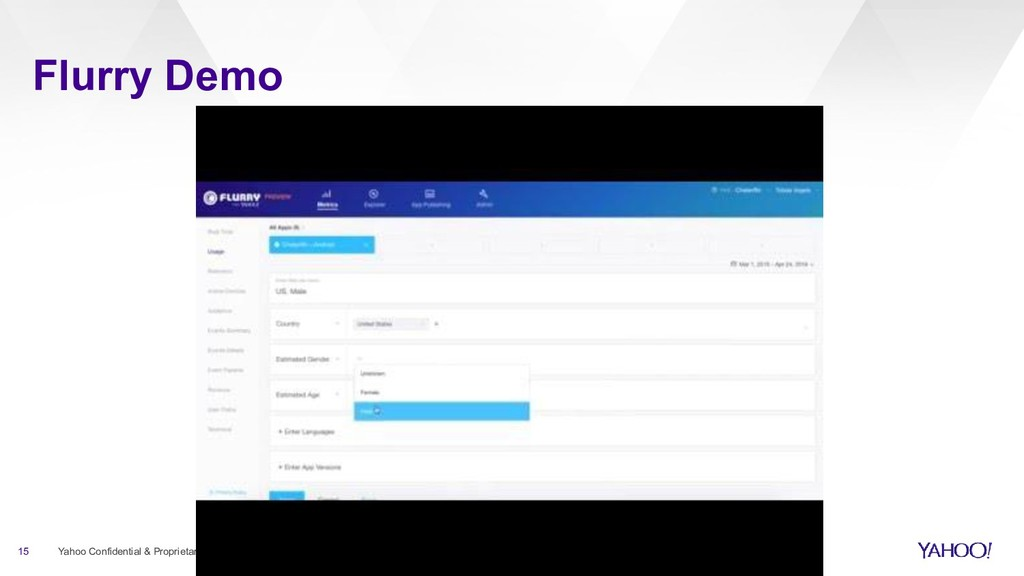 Flurry Demo 15 Yahoo Confidential & Proprietary