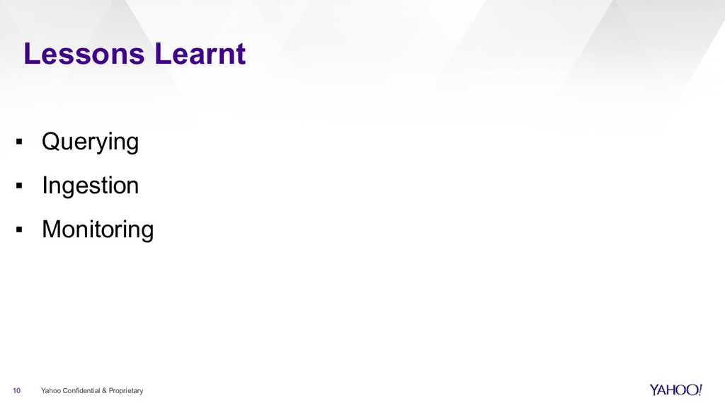 Lessons Learnt 10 Yahoo Confidential & Propriet...