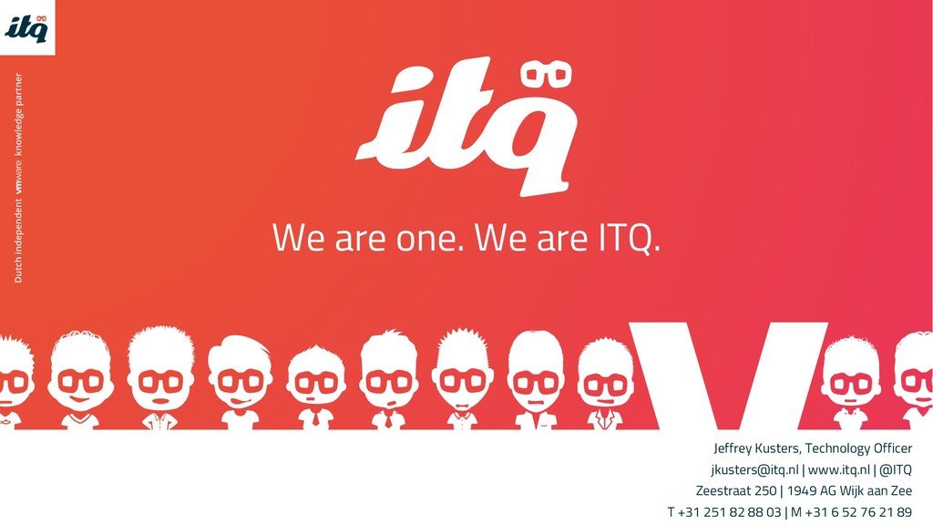 We are one. We are ITQ. Jeffrey Kusters, Techno...