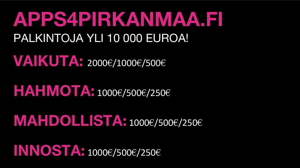 APPS4PIRKANMAA.FI PALKINTOJA YLI 10 000 EUROA! ...