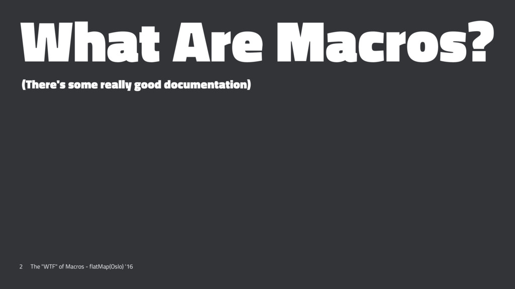 What Are Macros? (There's some really good docu...