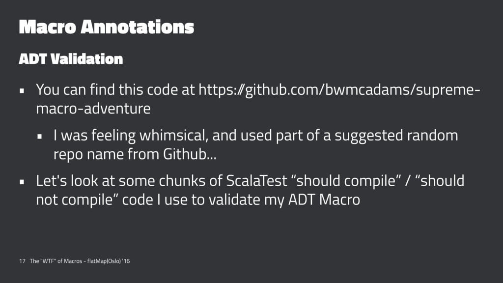Macro Annotations ADT Validation • You can find...