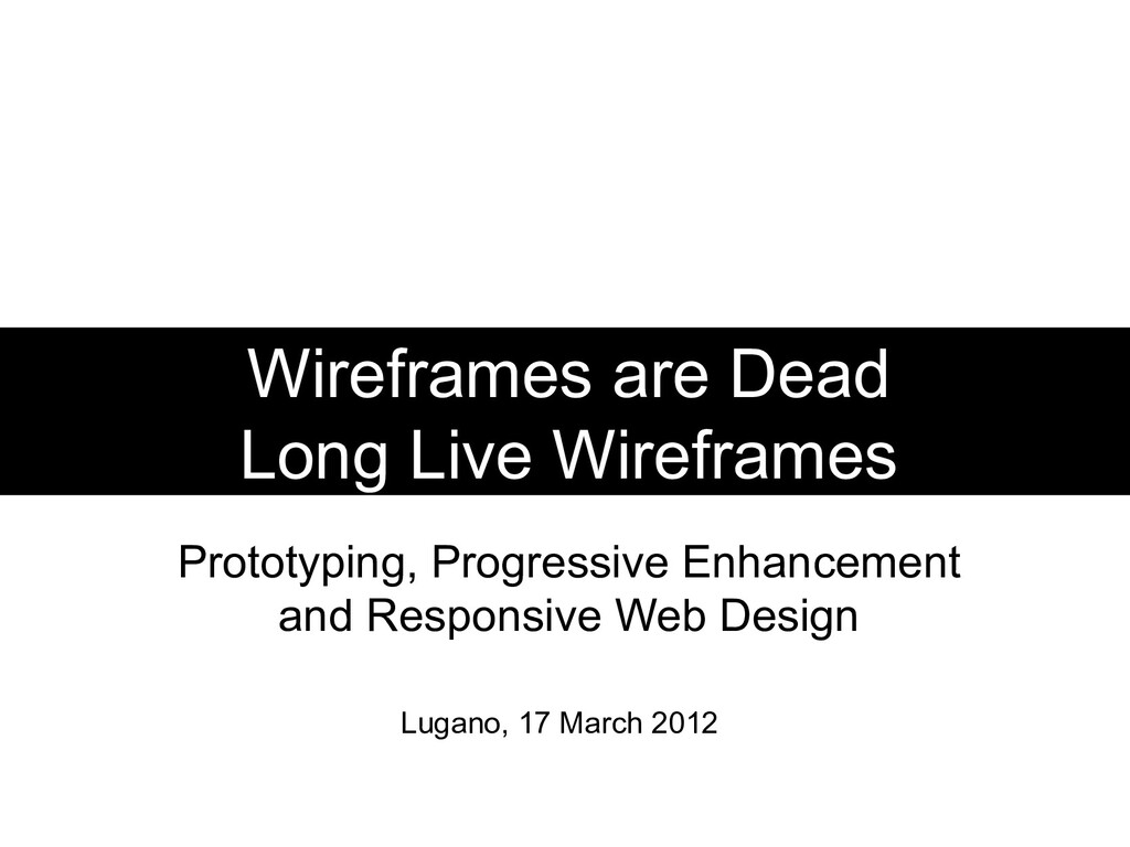 Wireframes are Dead Long Live Wireframes Protot...