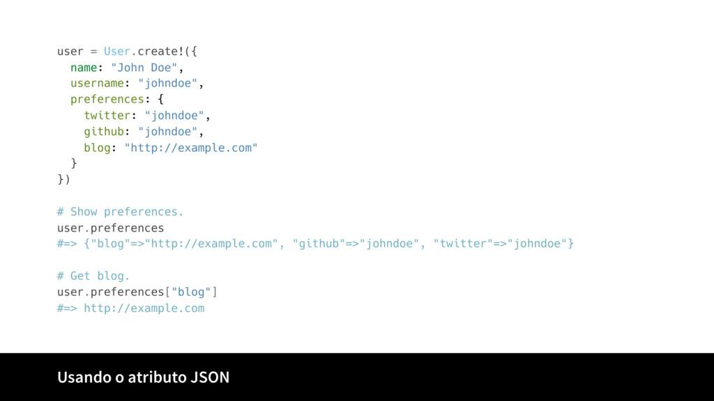 """user = User.create!({ name: """"John Doe"""", usernam..."""
