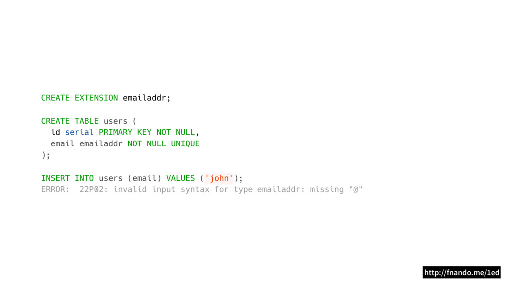 http://fnando.me/1ed CREATE EXTENSION emailaddr...