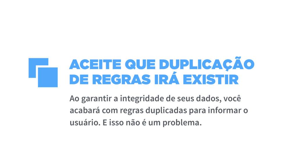 ACEITE QUE DUPLICAÇÃO DE REGRAS IRÁ EXISTIR Ao ...