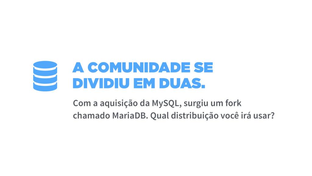 A COMUNIDADE SE DIVIDIU EM DUAS. Com a aquisiçã...