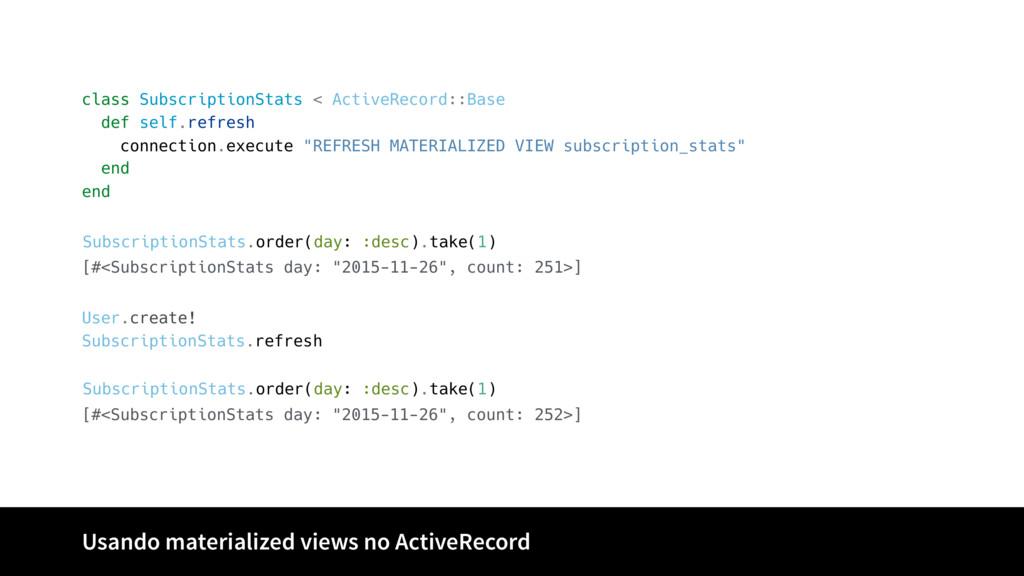 Usando materialized views no ActiveRecord class...