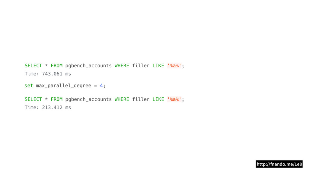 SELECT * FROM pgbench_accounts WHERE filler LIK...