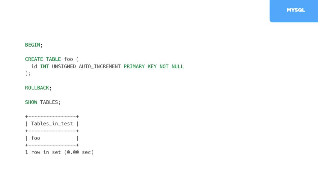 CREATE TABLE foo ( id INT UNSIGNED AUTO_INCREME...