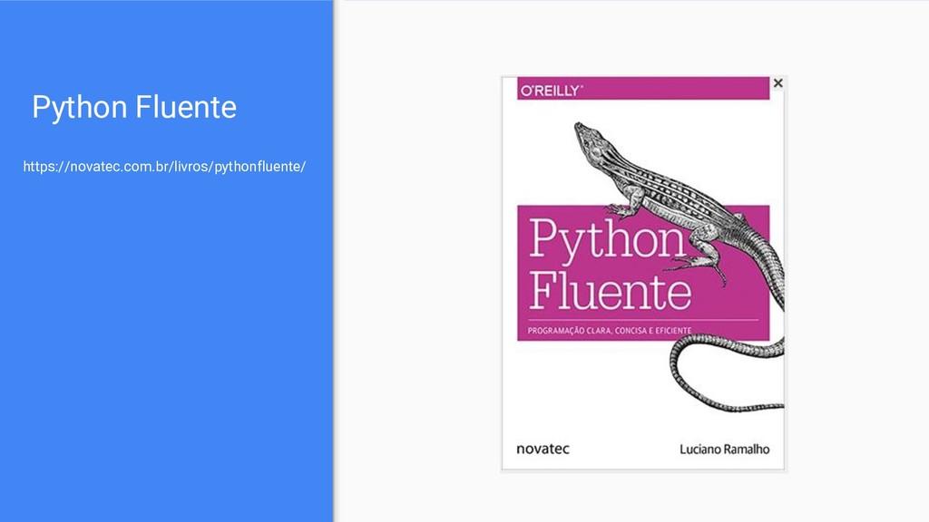 Python Fluente https://novatec.com.br/livros/py...