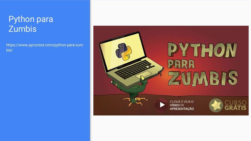 Python para Zumbis https://www.pycursos.com/pyt...