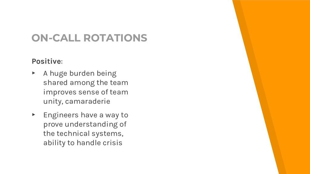 ON-CALL ROTATIONS Positive: ▸ A huge burden bei...