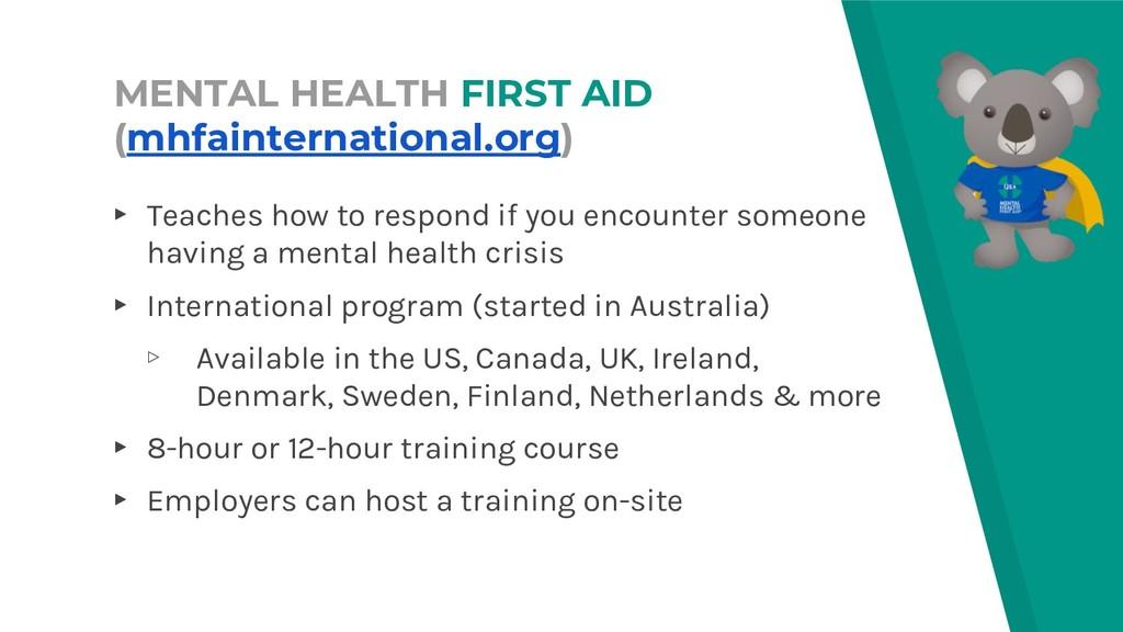MENTAL HEALTH FIRST AID (mhfainternational.org)...