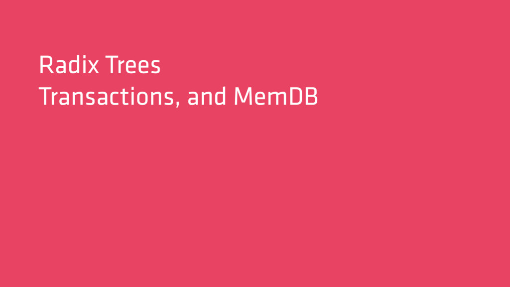 Radix Trees Transactions, and MemDB