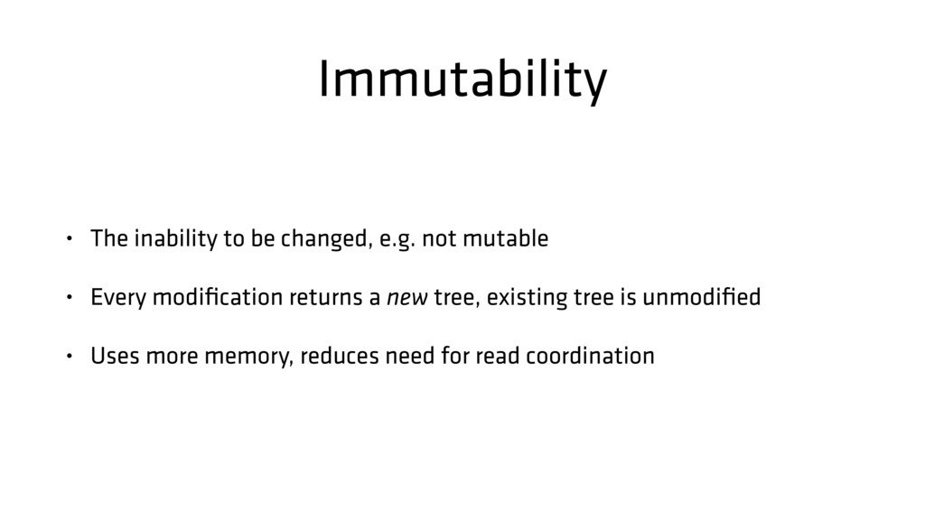 Immutability • The inability to be changed, e.g...