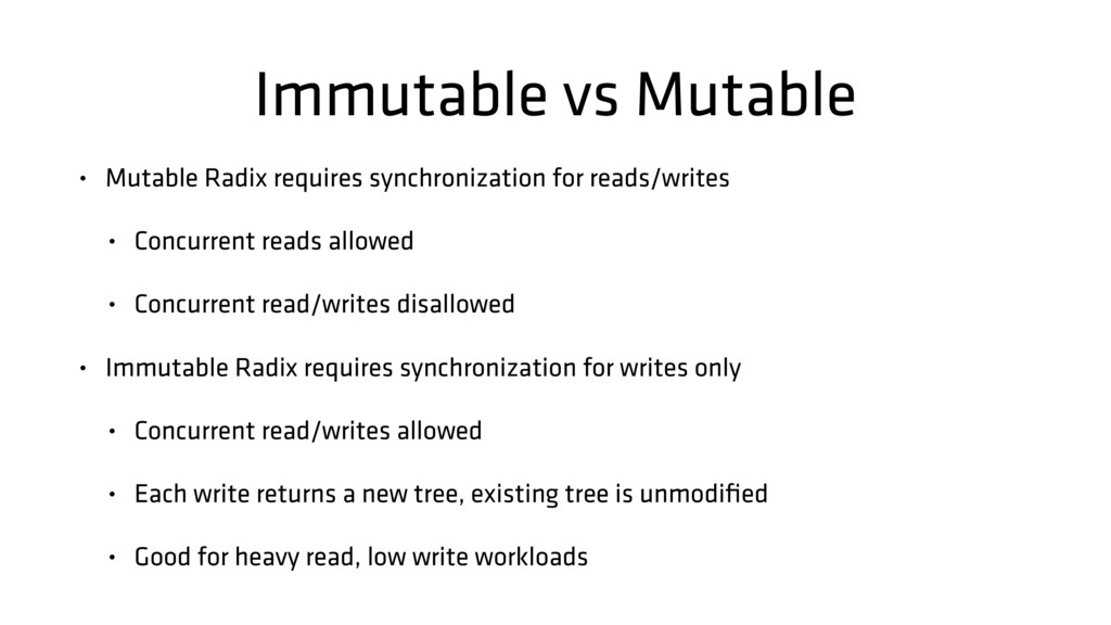 Immutable vs Mutable • Mutable Radix requires s...