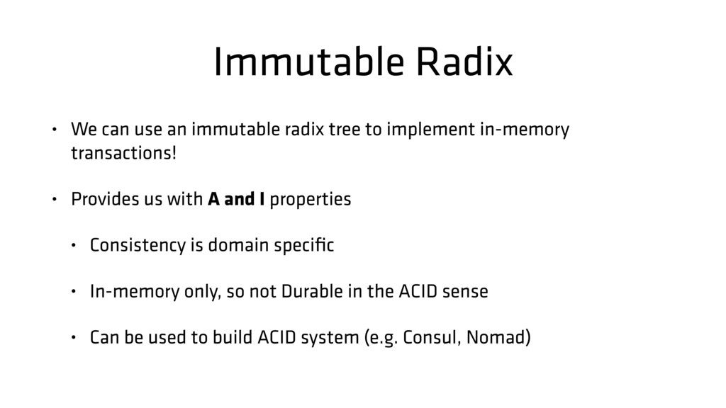 Immutable Radix • We can use an immutable radix...