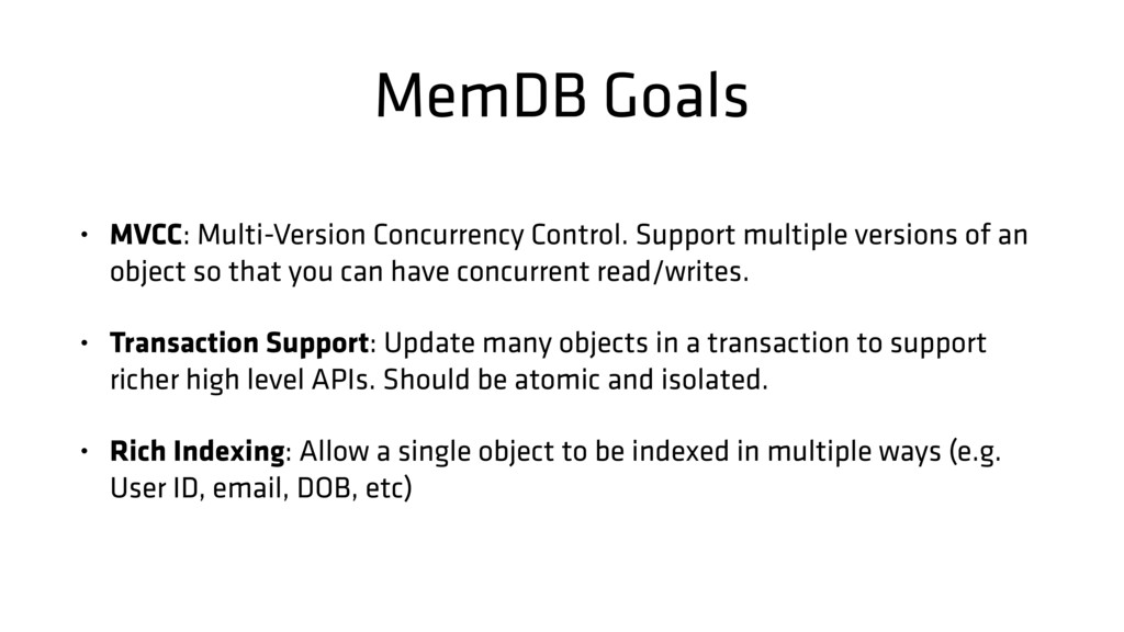 MemDB Goals • MVCC: Multi-Version Concurrency C...