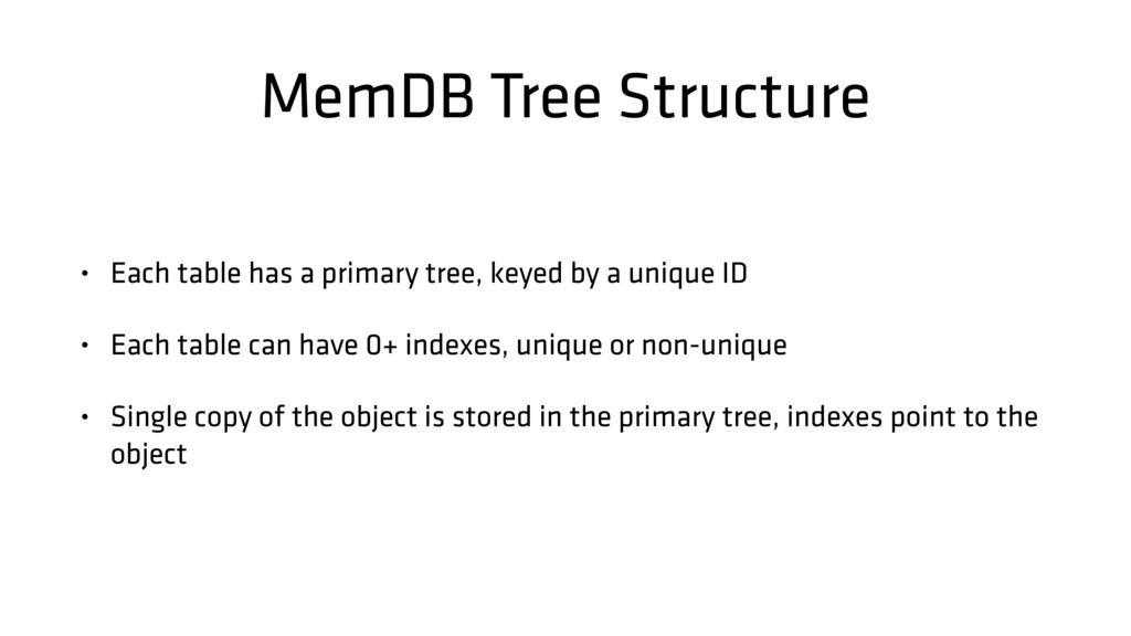 MemDB Tree Structure • Each table has a primary...