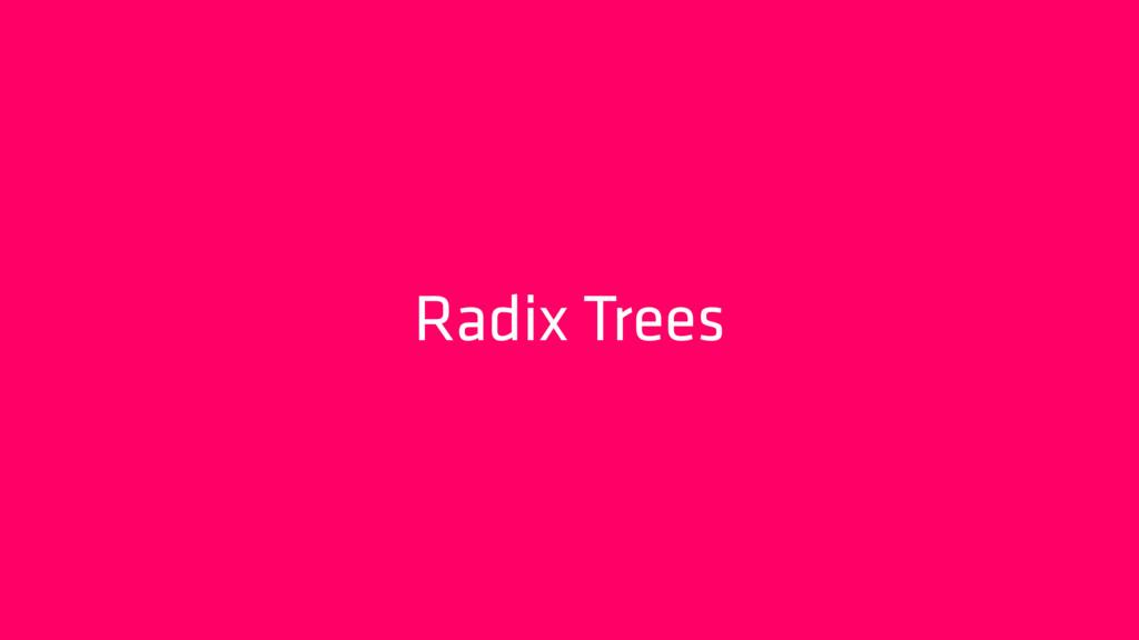 Radix Trees