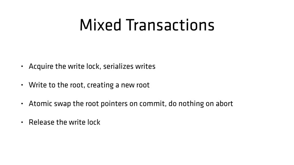 Mixed Transactions • Acquire the write lock, se...