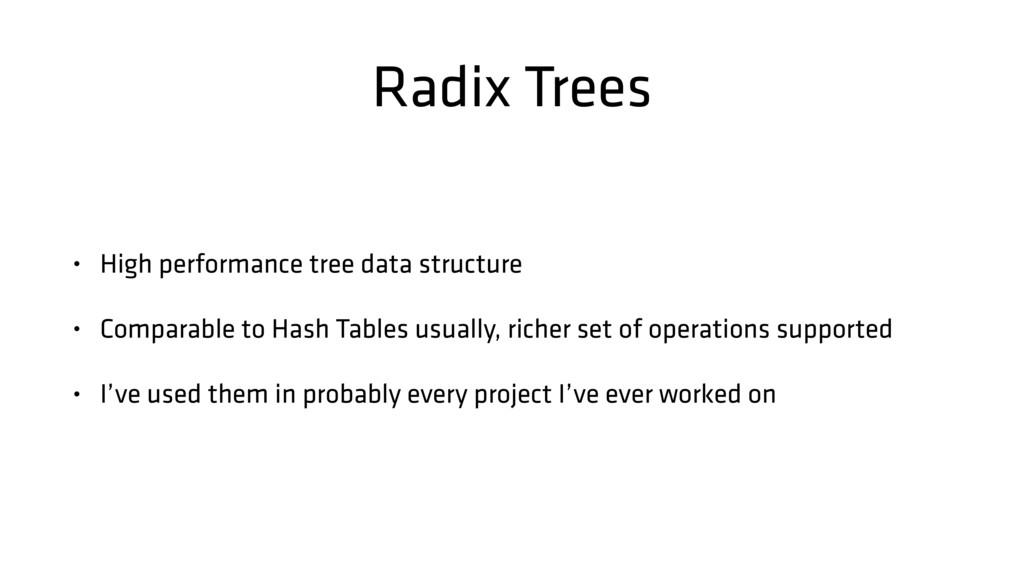 Radix Trees • High performance tree data struct...