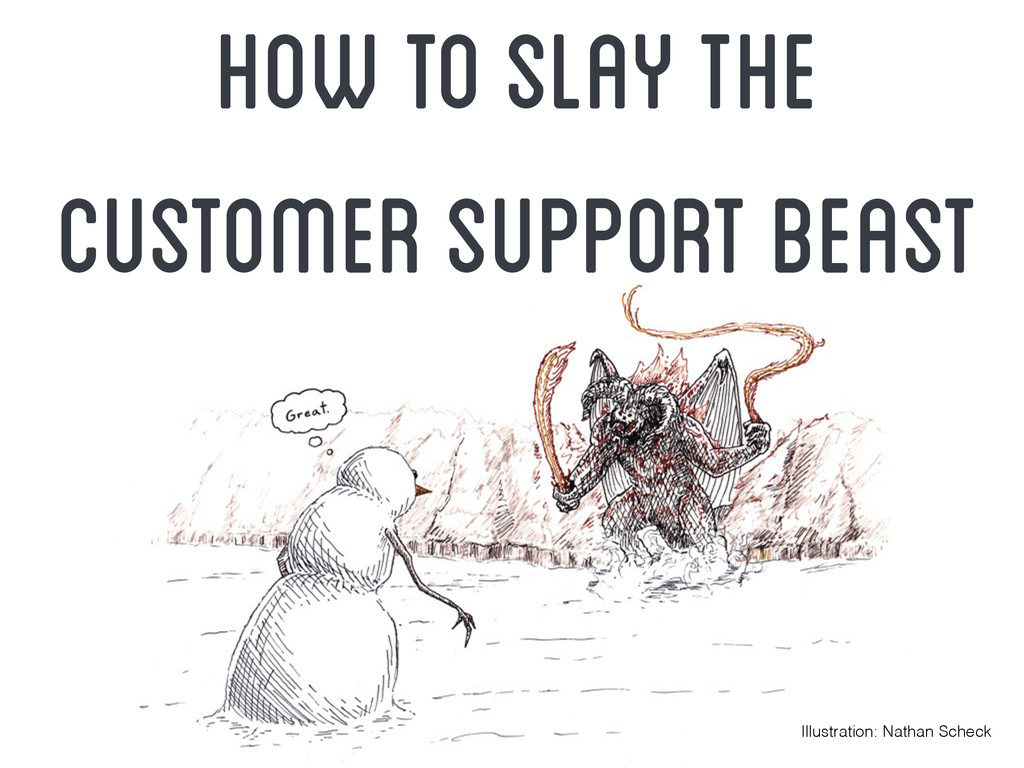 How To Slay the Customer Support Beast Illustra...