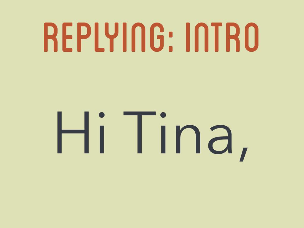 Replying: intro Hi Tina,