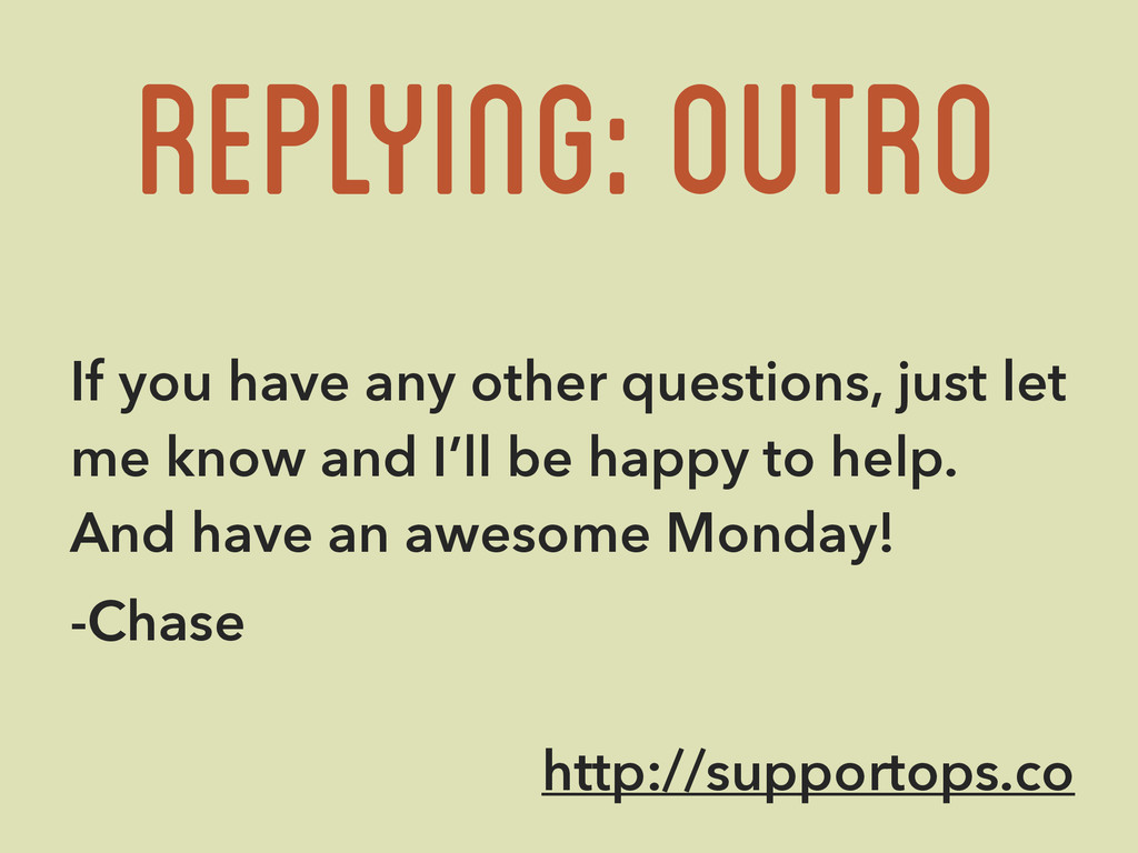 Replying: outro If you have any other questions...