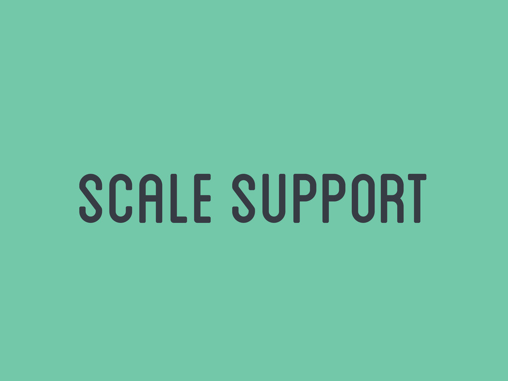 scale support